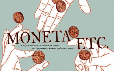 DU LUNDI 26 AU SAMEDI 31 OCTOBRE : MONETA ETC. – LA MONNAIE ÇA MYTHONE !