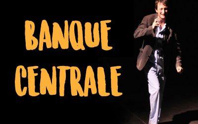 Dimanche 31 janvier : Spectacle Banque Centrale // ANNULÉ – REPORT EN COURS