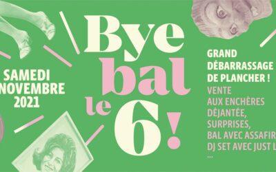 SAMEDI 6 NOVEMBRE DE 17H AU BOUT DE LA NUIT : BYE BAL LE 6 !